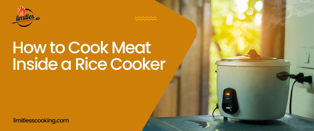 How to Cook Meat Inside a Rice Cooker