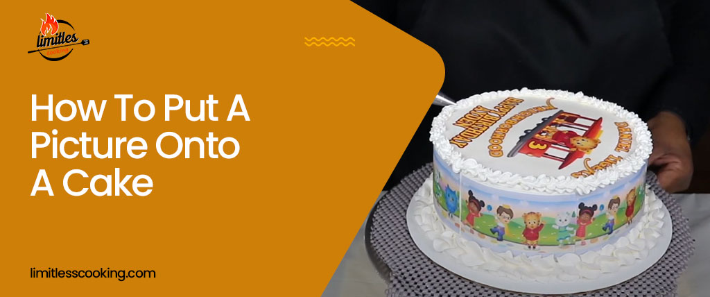 How To Put A Picture Onto A Cake