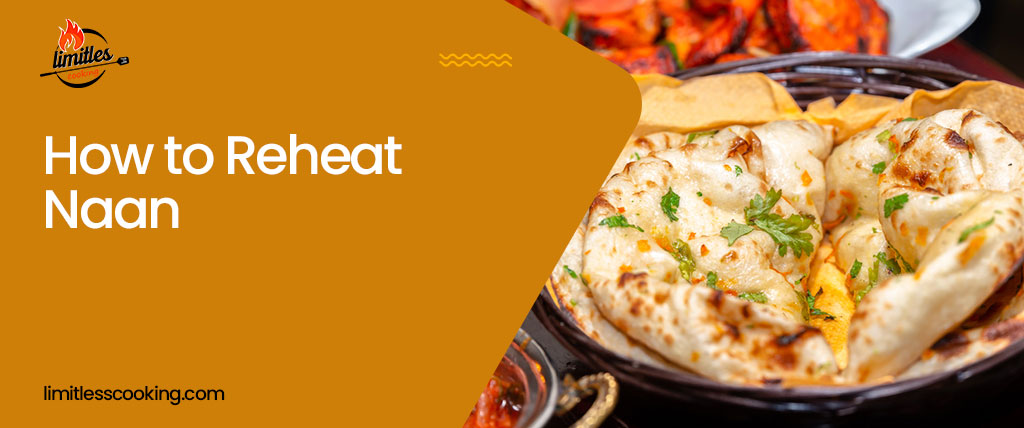 How to Reheat Naan